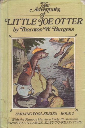 The Adventures of Little Joe Otter (Smiling: Thornton W. Burgess