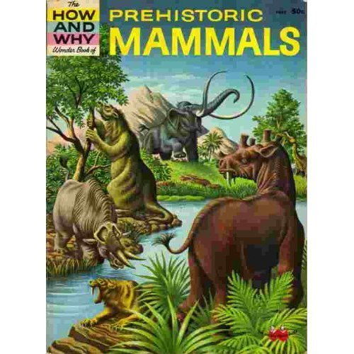 9780448040325: Prehistoric Mammals (How and Why Wonder Book Series)