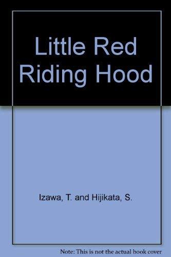 Little Red Riding Hood: Izawa, T. & Hijikata, S., ill.,