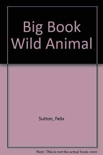 The Big Book of Wild Animals