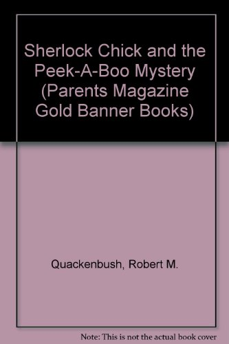 9780448043340: Sherlock Chick and the Peekaboo Mystery (Parents Magazine Gold Banner Books)