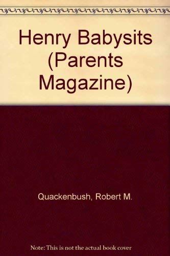 9780448043388: Henry Babysits (Parents Magazine)