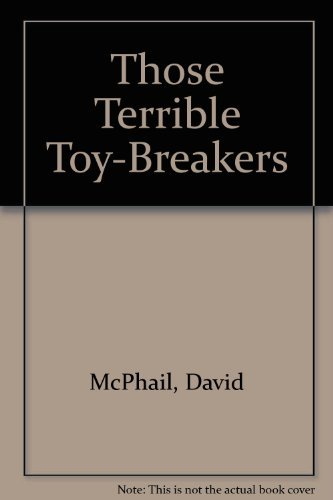 9780448043432: Those Terrible Toy-Breakers