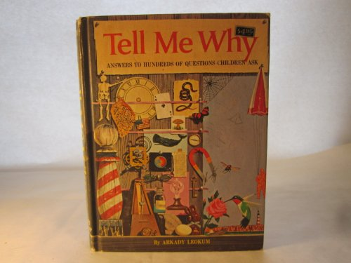 9780448044484: Tell me why;: Answers to questions children ask about love, sex & babies