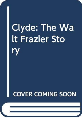 9780448054209: Clyde: The Walt Frazier Story