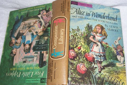 9780448054599: Five Little Peppers And How They Grew & Alice In Wonderland & Through The Looking-Glass ~ Companion Library