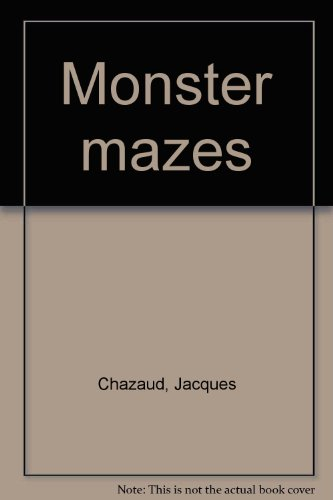 Monster mazes: Chazaud, Jacques
