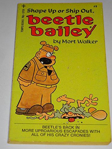 Shape Up or Ship Out, Beetle Bailey (Beetle Bailey #9): Mort Walker