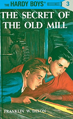 The Secret of the Old Mill (Hardy: Dixon, Franklin W.