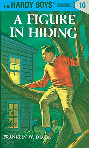 A Figure in Hiding. the Hardy Boys Series 16.