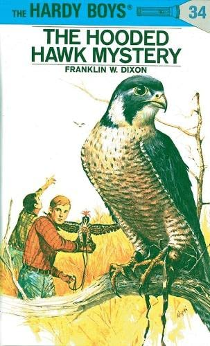 The Hooded Hawk Mystery (Hardy Boys, Book 34): Dixon, Franklin W.