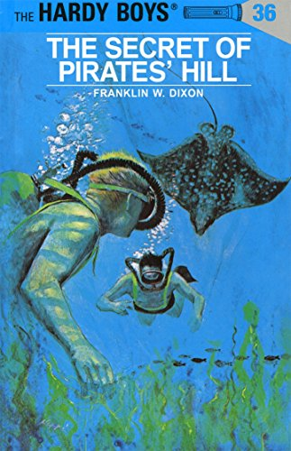 The Secret of Pirates' Hill (Hardy Boys, Book 36) (9780448089362) by Franklin W. Dixon
