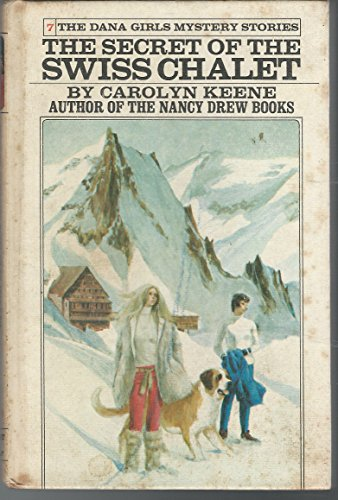 9780448090870: The Secret of the Swiss Chalet (Dana Girls Mystery Stories - Revised, 7)