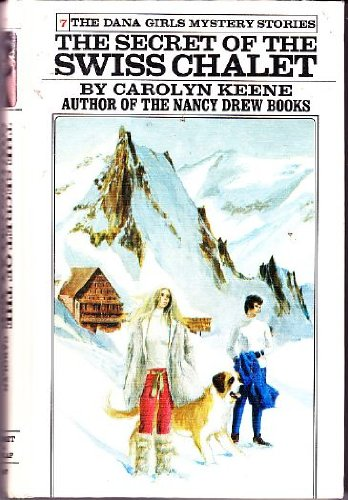 9780448090870: The Secret of the Swiss Chalet (Dana Girls Mystery Stories - Revised, 7)
