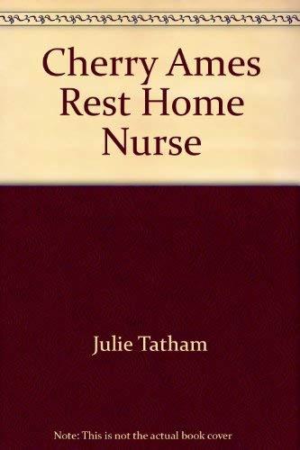 Cherry Ames Rest Home Nurse: Wells H