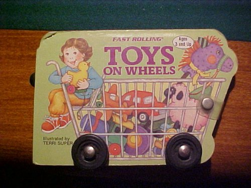 Toys On Wheels (A Fast rolling book) (0448098792) by Super, Terri