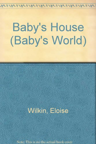 Babys House (Baby's World) (9780448104263) by Eloise Wilkin