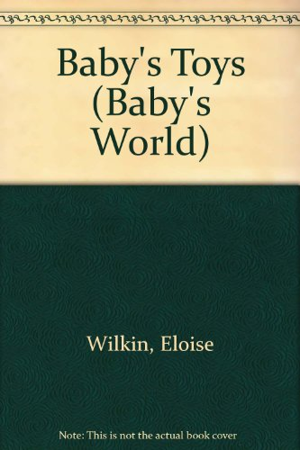 Babys Toys (Baby's World) (044810427X) by Eloise Wilkin