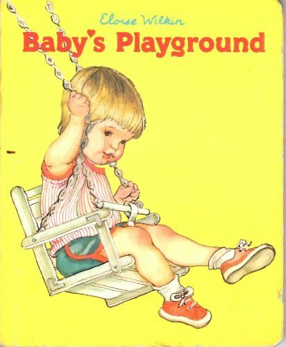 Babys Playground (Baby's World) (9780448104287) by Eloise Wilkin