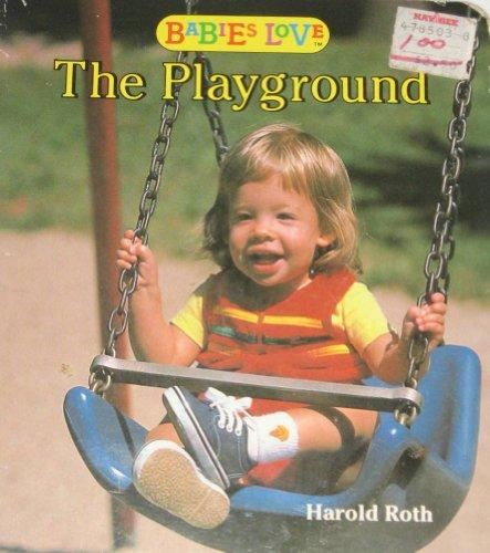 Babies Love Playgroun (Babies Love Photo Board Books): Roth, Harold