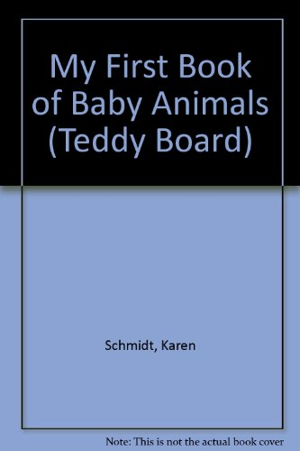 My First Book of Baby Animals (Teddy Board) (0448108267) by Karen Lee Schmidt