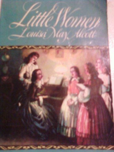 LITTLE WOMEN (OR MEG,JO,BETH AND AMY): Alcott, Louisa May