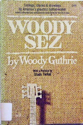 Woody Sez, Woody Guthrie. With a Preface by Studs Terkel: Guthrie, Woody;Guthrie, Marjorie