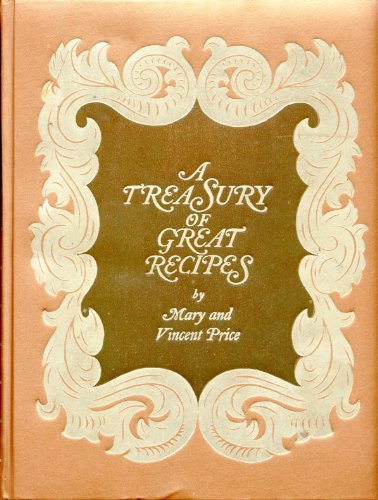 A Treasury of Great Recipes: Famous Specialties: Vincent Price, Mary