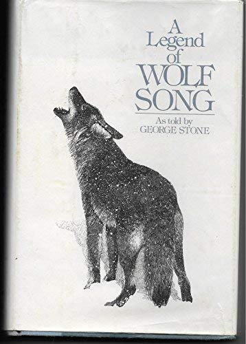 A Legend of Wolf Song: Stone, George