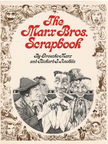 The Marx Bros. Scrapbook (9780448119076) by Groucho Marx; Richard J. Anobile