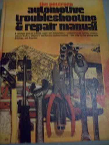 The Petersen Automotive Troubleshooting & Repair Manual: Petersen Publishing Company -- Rosen, ...