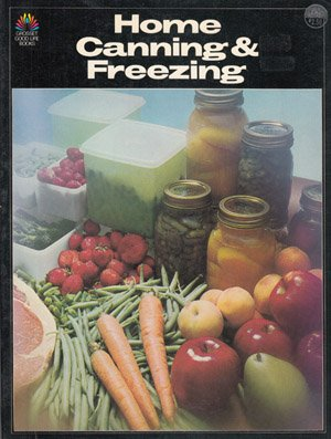 9780448119946: Home canning & freezing (Grosset good life books)
