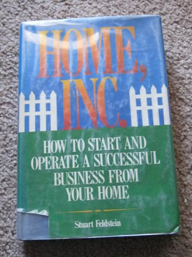 9780448120218: Home, Inc.: How to Start and Operate a Successful Business from Your Home
