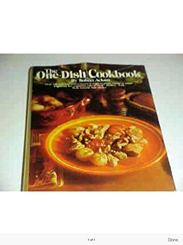 The One-Dish Cookbook: Ackart, Robert C.
