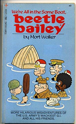 We're All in the Same Boat, Beetle Bailey (Beetle Bailey #7) - Mort Walker