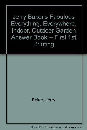 Jerry Baker's Fabulous Everything, Everywhere, Indoor, Outdoor Garden Answer Book (0448122448) by Baker, Jerry