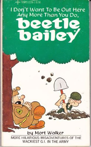 I don't want to be out here any more than you do, Beetle Bailey (Tempo books, 5348)