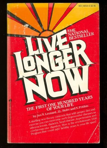 9780448122625: Live Longer Now: The First One Hundred Years of Your Life: The 2100 Program,
