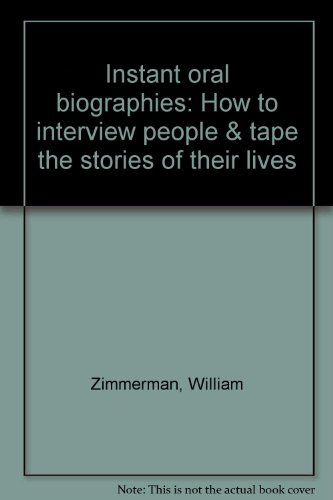 9780448123301: Instant oral biographies: How to interview people & tape the stories of their lives