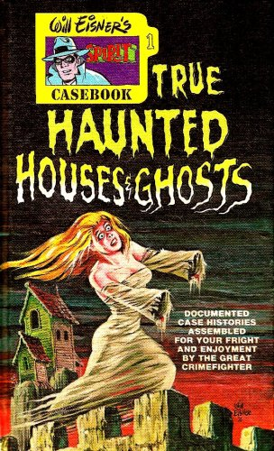 The Spirit's casebook of true haunted houses & ghosts (Tempo books): Eisner, Will