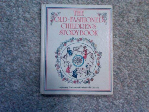 9780448125374: The Old-Fashioned Children's Storybook
