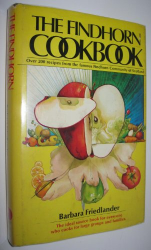 9780448125701: The Findhorn Cookbook: An Approach to Cooking With Consciousness