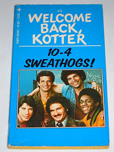 9780448127064: 10-4, Sweathogs! (Welcome Back, Kotter)
