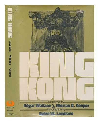9780448127880: King Kong / Conceived by Edgar Wallace and Merian C. Cooper ; Novelization by Delos W. Lovelace.