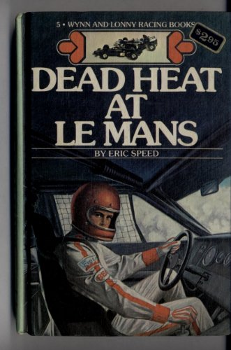 9780448128078: Dead Heat At Le Mans (Wynn and Lonny Racing Books - #5 in Series)