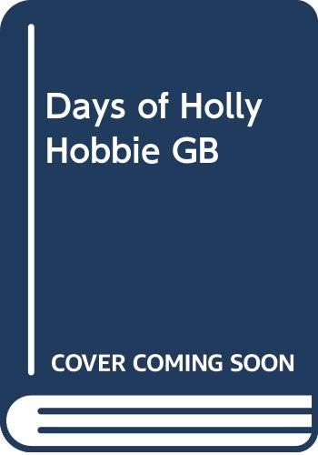 9780448130538: Days of Holly Hobbie GB