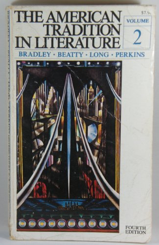The American Tradition in Literature: Volume 2: Bradley, Beatty, Long, Perkins