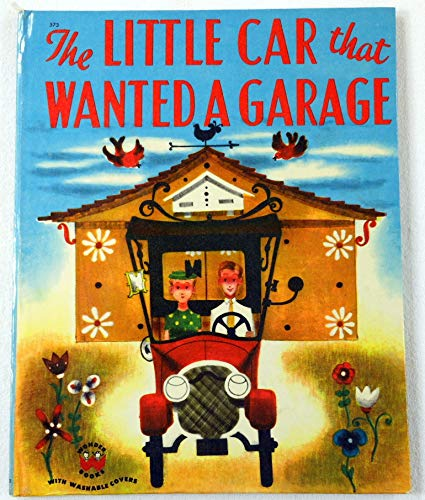 9780448131757: The little car that wanted a garage
