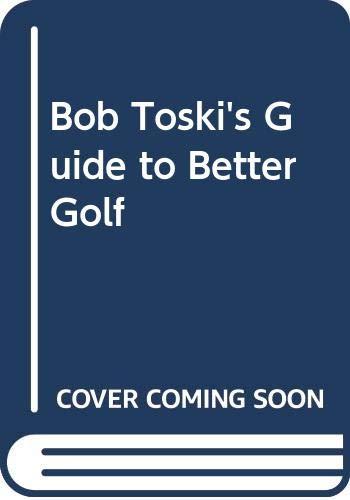 Bob Toski's Guide to Better Golf (9780448132792) by Bob Toski