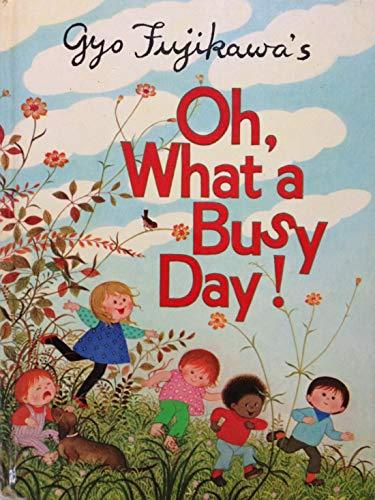 9780448133690: Gyo Fujikawa's Oh, what a busy day!